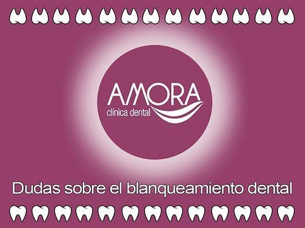 El blanqueamiento dental dudas y procesos amora cl nica for Clinica dental el escorial